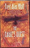 The Eagle's Quest: A Physicist's Search for Truth in the Heart of the Shamanic World (1852740981) by Wolf, Fred Alan