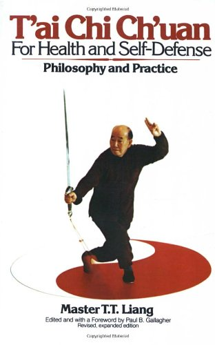 T'ai Chi Ch'uan for Health and Self-Defense: Philosophy...