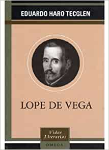 Lope de Vega (Vidas Literarias) (Spanish Edition): Eduardo