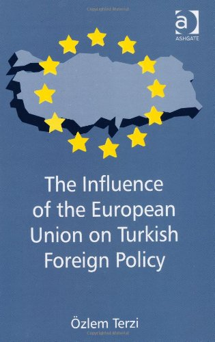 The Influence of the European Union on Turkish Foreign Policy