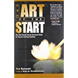 The Art of the Start: The Time-Tested, Battle-Hardened Guide for Anyone Starting Anything ~ Guy Kawasaki