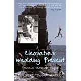 Cleopatra's Wedding Present: Travels Through Syriaby Robert Tewdwr Moss