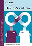 Collins Key Concepts: Health and Social Care (0007510810) by Rowe, John