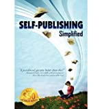 img - for [(Self-Publishing Simplified: Experience Your Publishing Dreams, Learn How to Publish a Book Easily)] [Author: Outskirtspress Com] published on (August, 2005) book / textbook / text book