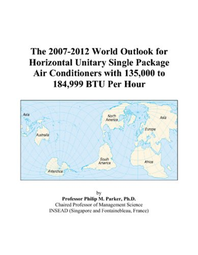 The 2007-2012 World Outlook for Horizontal Unitary Single Package Air Conditioners with 135,000 to 184,999 BTU Per Hour