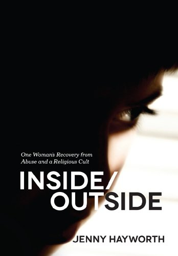 Inside/outside: One Woman's Recovery From Abuse And A Religious Cult by Jenny Hayworth ebook deal