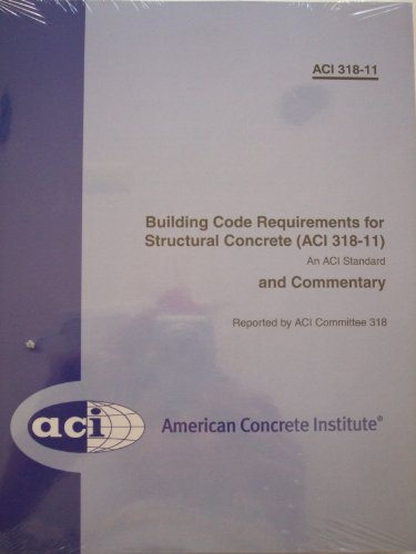 ACI 318-11: Building Code Requirements for Structural Concrete and Commentary (318-11) - ACI - ACI318-11 - ISBN:B005GMTRBA