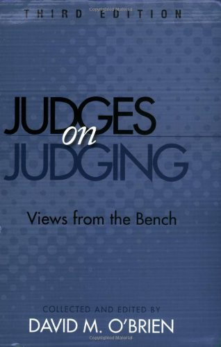 Judges On Judging: Views From the Bench, 3rd Edition