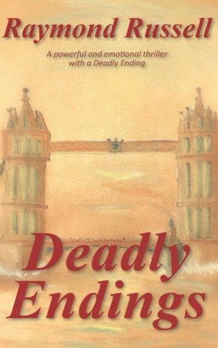 Deadly Endings: A Powerful and Emotional Thriller with a Deadly Ending (Deadly Lives) (Volume 1)