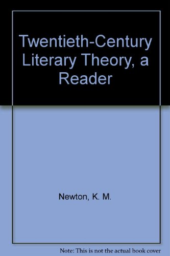 Twentieth-Century Literary Theory, a Reader, by K. M. Newton