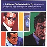 Various Music To Watch Girls By Vol. 3