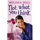 Not What You Thinkby Melissa Hill