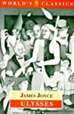 Ulysses (World's Classics) (0192828665) by James Joyce