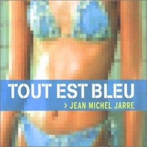Jean Michel Jarre - Tout Est Bleu - Zortam Music