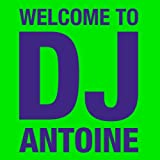 "Welcome To DJ Antoine (2CD Standard Edition)von ""DJ Antoine"""