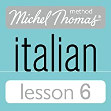 Michel Thomas Beginner Italian Lesson 6  by Michel Thomas Narrated by Michel Thomas