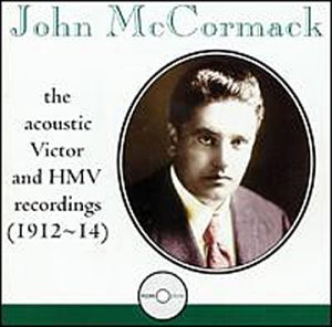 Acoustic Victor &amp; HMV recordings (1912-1914) by John Mccormack