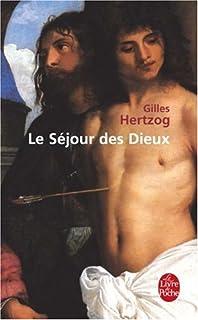 Le séjour des Dieux : roman