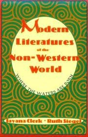 Modern Literatures of the Non-Western World: Where the Waters Are Born