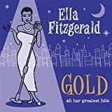 Gold - All Her Greatest Hitsby Ella Fitzgerald