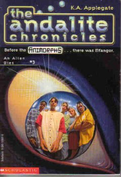 An Alien Dies (The Andalite Chronicles, Book 3), K.A. APPLEGATE
