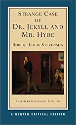 Strange Case of Dr. Jekyll and Mr. Hyde (A Norton Critical Edition)