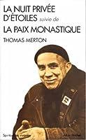 La nuit privée d'étoiles : Suivie de La paix monastique