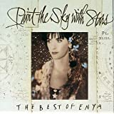 Paint the Sky with Stars:  The Best of Enya ~ Enya