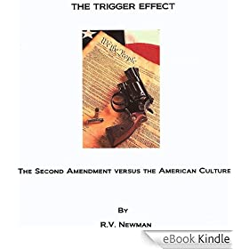 The Trigger Effect:  The Second Amendment Versus The American Culture (English Edition)