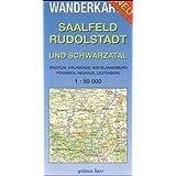 Wanderkarte Saalfeld, Rudolstadt und Schwarzatal: Mit Stadtilm, Orlamünde, Bad Blankenburg, Pößneck, Neuhaus,...