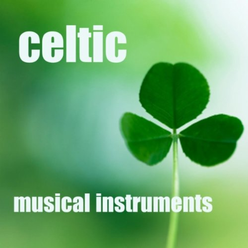 Celtic Musical Instruments - Instrumental Celtic
