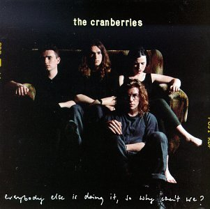 The Cranberries - Everybody Else Is Doing It So Why Can