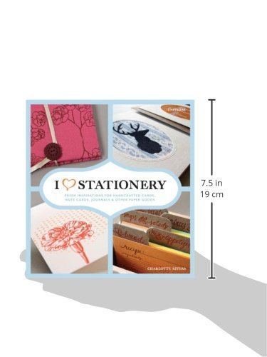 I Heart Stationery: Fresh Inspirations for Handcrafted Cards, Note Cards, Journals, & Other Paper Goods
