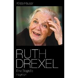 Ruth Drexel: Eine Biografie
