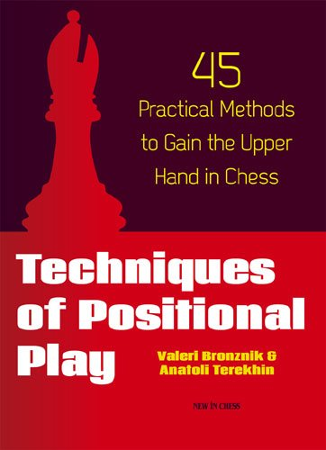 Techniques of Positional Play: 45 Practical Methods to Gain the Upper Hand in Chess (Chess Positional compare prices)