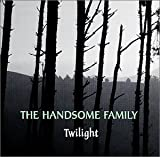 Twilight Handsome Family