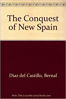 bernal conquest diaz essay new spain Generally bernal diaz has been criticized for his bias in writing about what happened in the conquest of new spain however, on closer inspection, you find that he is genuine is his feelings and attitude about the events.