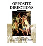 img - for [ OPPOSITE DIRECTIONS: A STORY OF SEXUAL COMPULSION [ OPPOSITE DIRECTIONS: A STORY OF SEXUAL COMPULSION ] BY SMALL, MEL ( AUTHOR )JUL-01-2004 HARDCOVER ] BY Small, Mel ( Author ) Jul - 2004 [ Hardcover ] book / textbook / text book