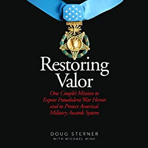 Restoring Valor: One Couple's Mission to Expose Fraudulent War Heroes and to Protect America's Military Awards System | [Doug Michael Sterner, Pam Sterner, Michael Mink]