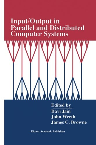 Input/Output in Parallel and Distributed Computer Systems (The Springer International Series in Engineering and Computer Science) (Tapa Blanda)