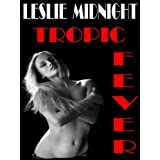 TROPIC FEVERdi Leslie Midnight