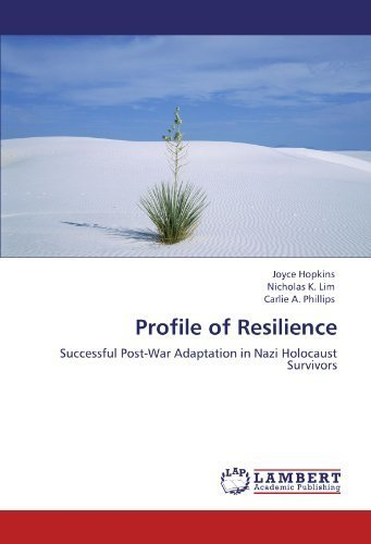 profile-of-resilience-successful-post-war-adaptation-in-nazi-holocaust-survivors-by-hopkins-joyce-li
