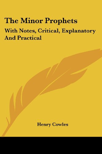 The Minor Prophets: With Notes, Critical, Explanatory and Practical
