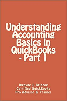 Understanding Accounting Basics In QuickBooks - Part 1