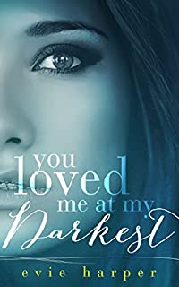 You Loved Me At My Darkest by Evie Harper ebook deal