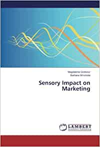 impact of sensory marketing Analyzing the impact of sensory marketing on consumers a case study of kfc january 2016 sensory marketing is a useful marketing application which gives to companies a real opportunity to maximise product profitability.