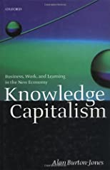 Knowledge Capitalism : Business, Work, and Learning in the New Economy