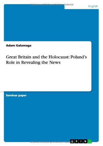 Great Britain and the Holocaust: Poland's Role in Revealing the News