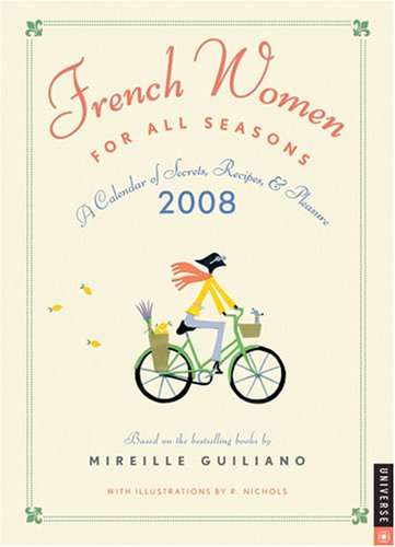 French Women For All Seasons: 2008 Engagement Calendar of Secrets, Recipes, & Pleasure