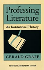 Professing Literature: An Institutional History, Twentieth Anniversary Edition